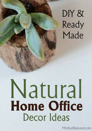 DIY Ready Made Natural Home Office Decor Ideas