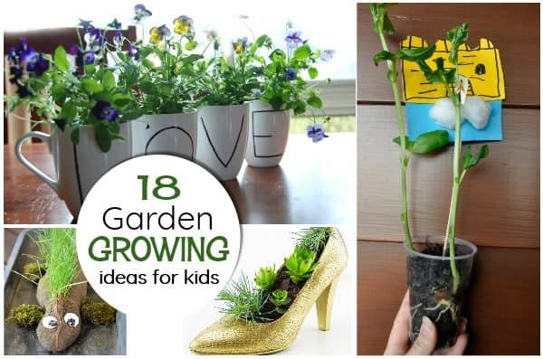18 glorious garden GROWING ideas for kids