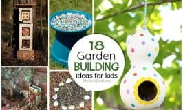 18 Garden BUILDING ideas for kids