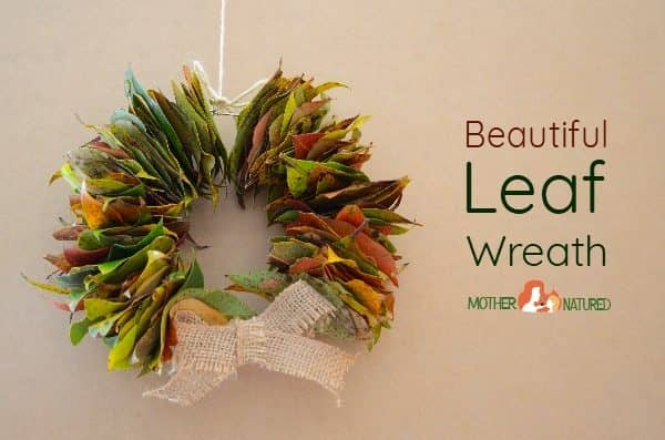 Make memories with this simple and stunning leaf wreath
