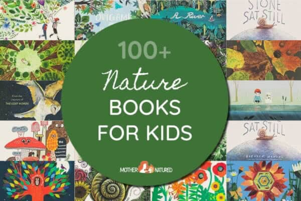 101+ Enchanting Nature Books for Kids (Parent recommended)
